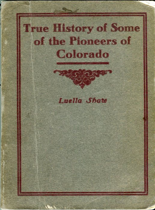 Image for True History of Some of the Pioneers of Colorado