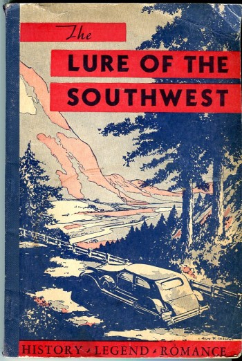 Image for Lure of the Southwest: History, Legend, Romance