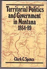 Image for Territorial Politics and Government in Montana 1864-89