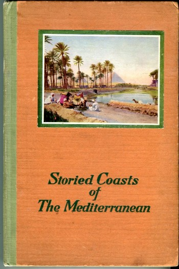 Image for Storied Coasts of the Mediterranean: Seventh Season, Two Mediterranean Cruises, Empress of Scotland, Empress of France