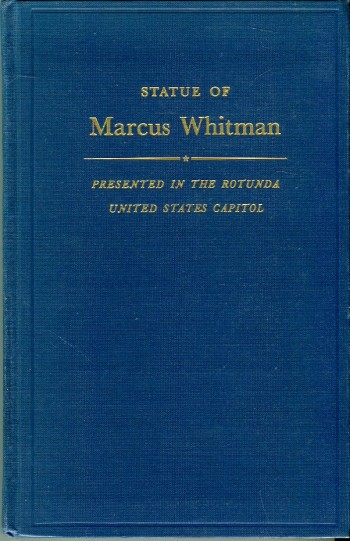 Image for Acceptance of the Statue of Marcus Whitman Presented by the State of Washington