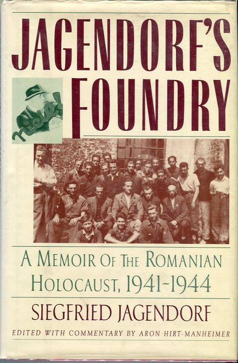 Image for Jagendorf's Foundry: a Memoir of the Romanian Holocaust, 1941-1944