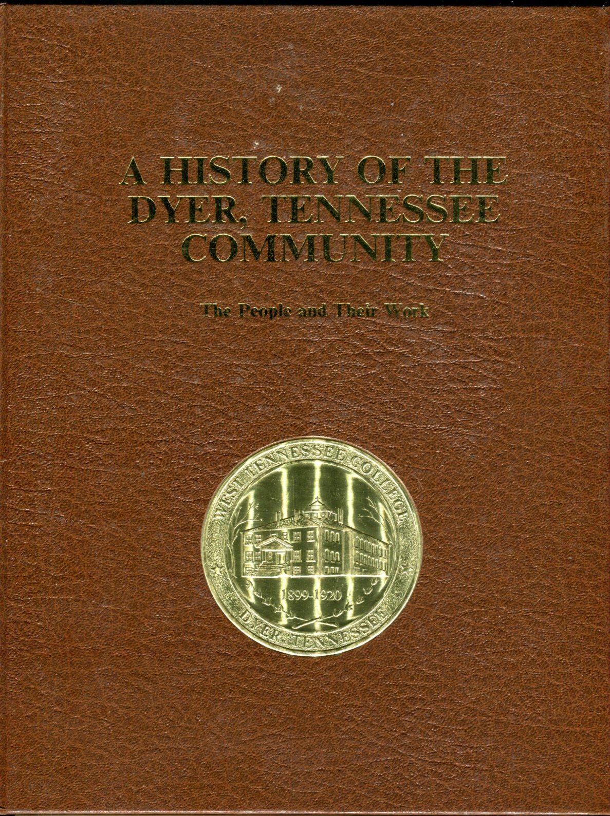 Image for A History of the Dyer, Tennessee Community: The People and Their Work