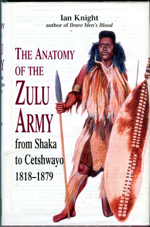 Image for The Anatomy of the Zulu Army from Shaka to Cetshwayo, 1818-1879