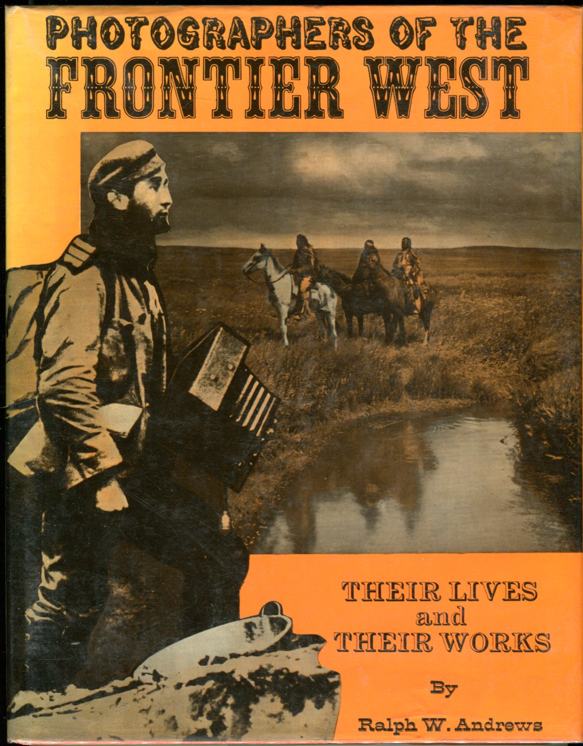 Image for Photographers of the Frontier West: Their Lives and Works 1875-1915