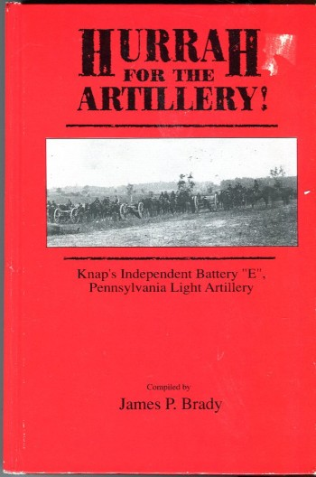 Image for Hurrah for the Artillery! Knap's Independent Battery 'E', Pennsylvania Light Artillery