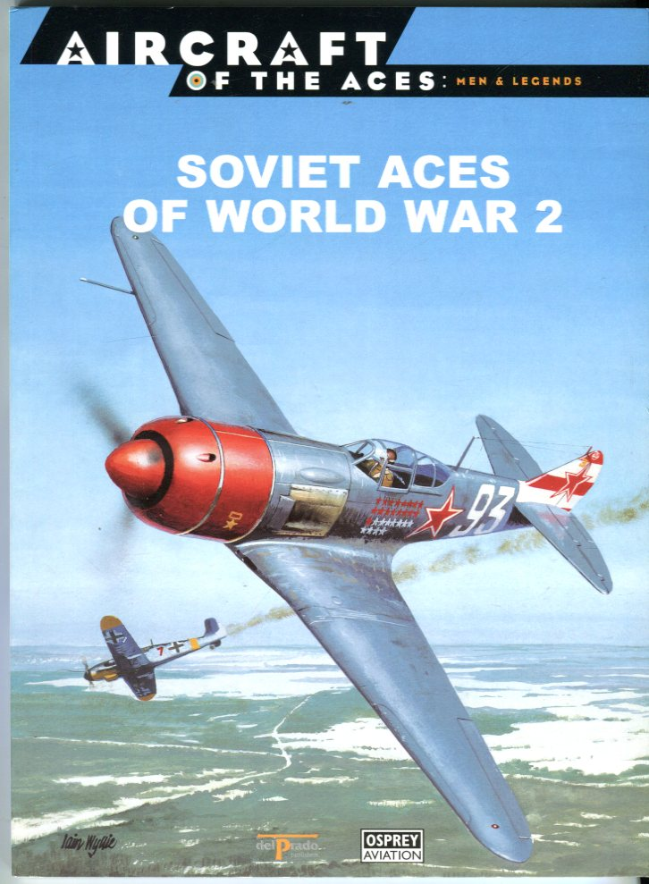 Image for Soviet Aces of World War 2 (Aircraft of the Aces: Men & Legends Series No. 3)