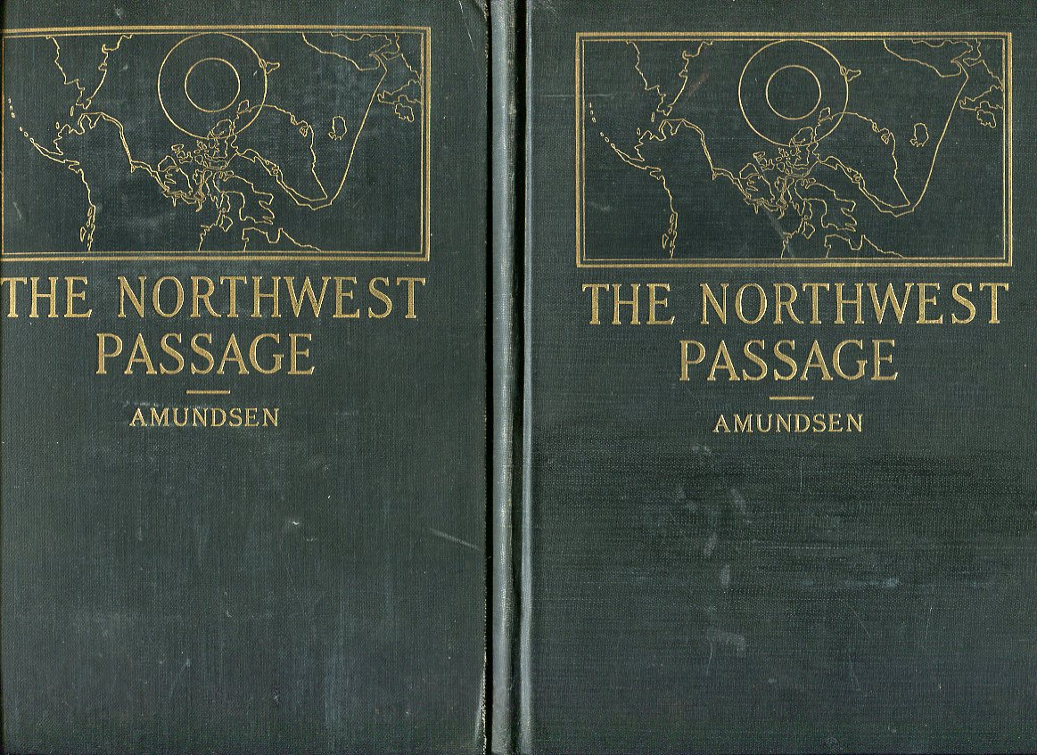 Image for The North West Passage: Being the Record of a Voyage of Exploration of the Ship  'Gjoa', 1903- 1907 With a Supplement by First Lieutenant Hanse, Vice- Commander of the Expedition (2 Volumes)