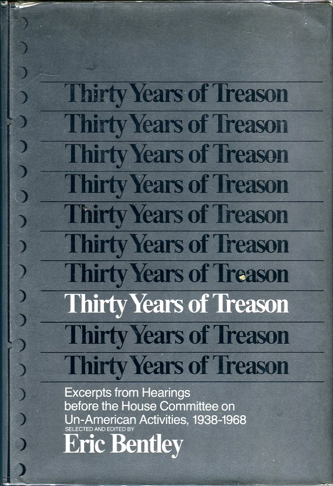 Image for Thirty Years of Treason: Excerpts from Hearings Before the House Committee on Un- American Activities, 1939- 1968