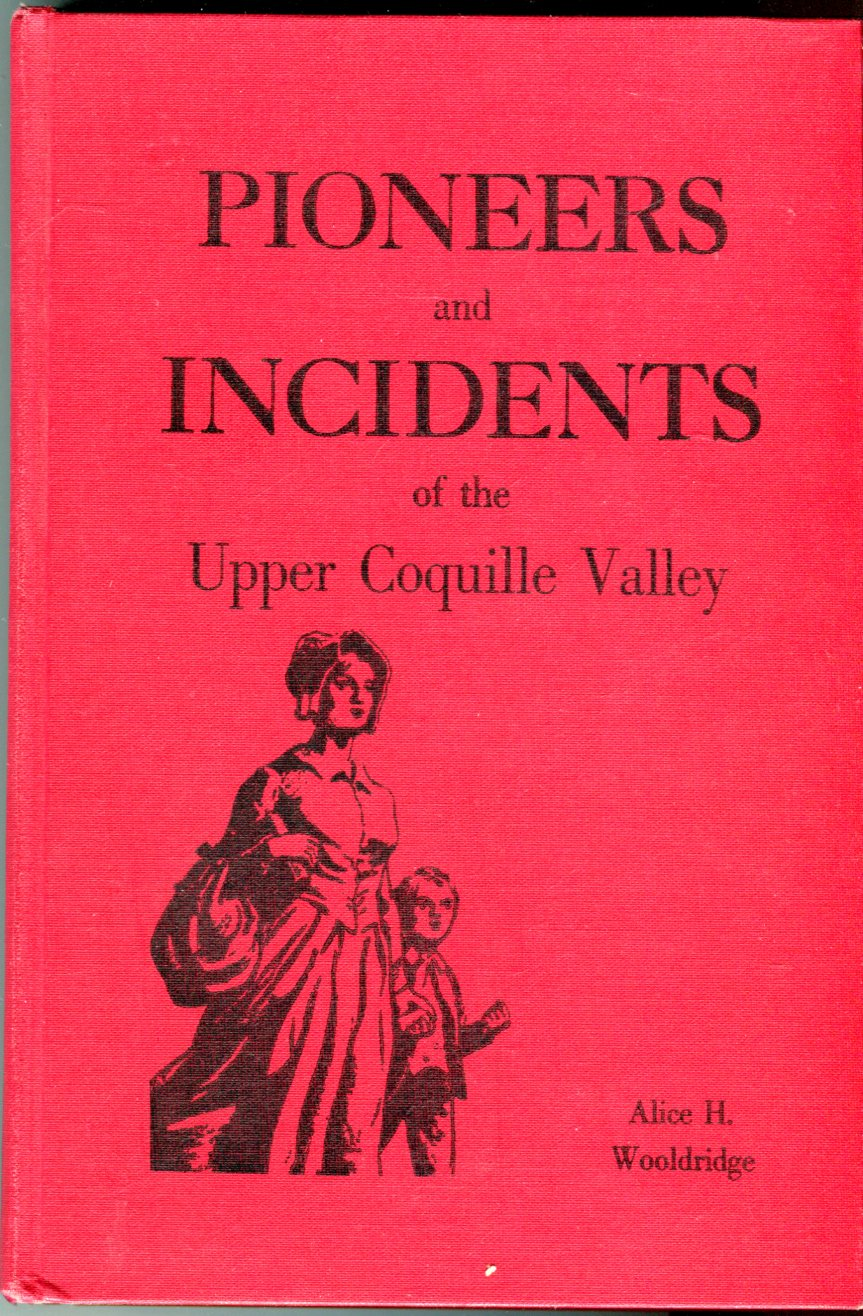 Image for Pioneers and Incidents of the Upper Coquille Valley (Oregon) 1890-1940