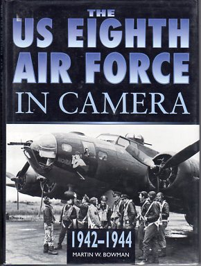 Image for The US 8th Air Force in Camera 1942-1944: Pearl Harbor to D-Day