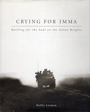 Image for Crying for Imma: Battling for the Soul on the Golan Heights