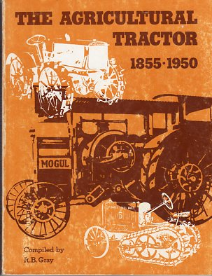 Image for The Agricultural Tractor 1855- 1950 (Parts I and II)