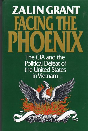 Image for Facing the Phoenix: The CIA and the Political Defeat of the United States in Vietnam