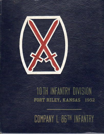 Image for 10th Infantry Division, Fort Riley, Kansas 1952: Company L, 86th Infantry, March 1952 through June 1952