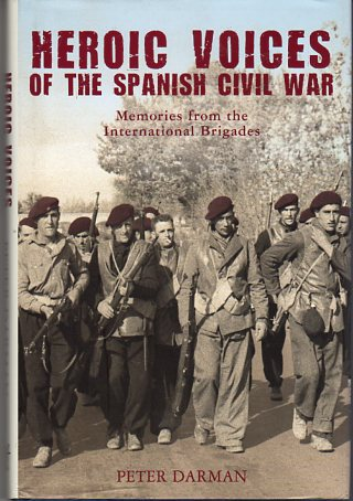 Image for Heroic Voices of the Spanish Civil War: Memories From the International Brigades