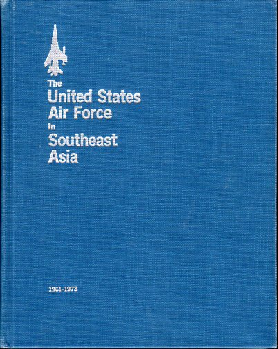 Image for The United States Air Force in Southeast Asia 1961- 1973: An Illustrated Account