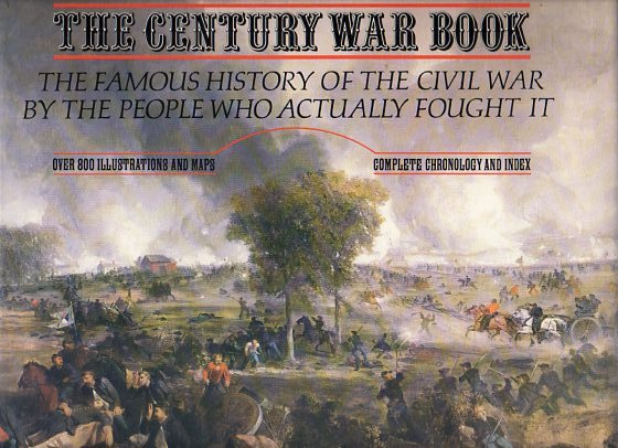 Image for The Century War Book: The Famous History of the Civil War by the People Who Actually Fought It