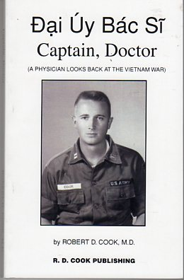 Image for Dai Uy Bac Si Captain, Doctor: A Physician Doctor Looks Back at the Vietnam War