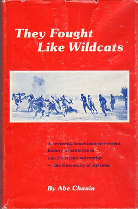 Image for They Fought Like Wildcats: A Reverent, Sometimes Irreverent History of Athletics at One American University - the University of Arizona