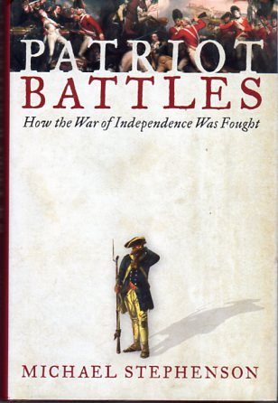 Image for Patriot Battles: How the War of Independence Was Fought