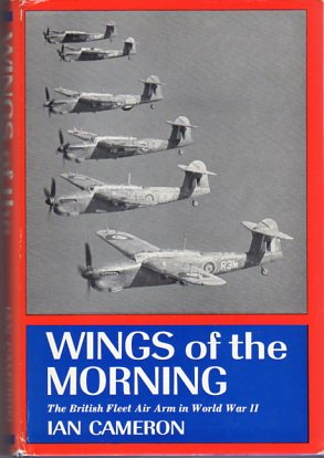 Image for Wings of the Morning: The Story of the Fleet Air Arm in the Second World War