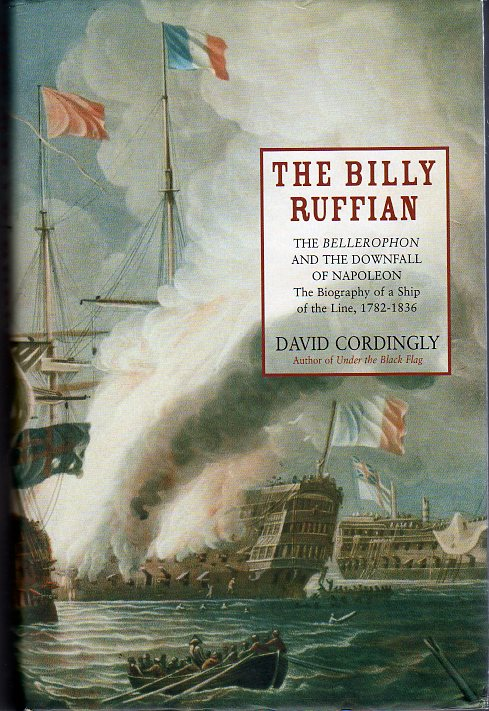 Image for The Billy Ruffian: The Bellerophon and the Downfall of Napoleon: The Biography of a Ship of the Line, 1785- 1836