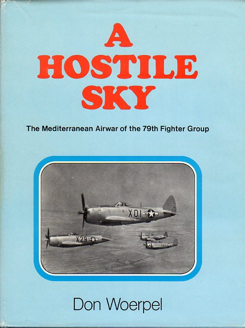 Image for A Hostile Sky: The Mediterranean Airwar of the 79th Fighter Group