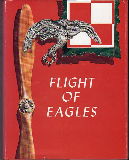 Image for Flight of Eagles: The Story of the American Kosciuszko Squadron in the Polish- Russian War 1919- 1920