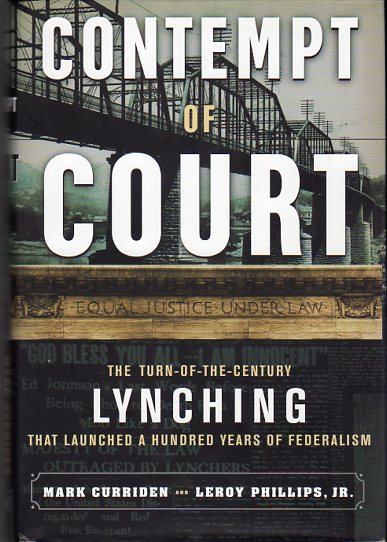 Image for Contempt of Court: The Turn of the Century Lynching That Launched a Hundred Years of Federalism