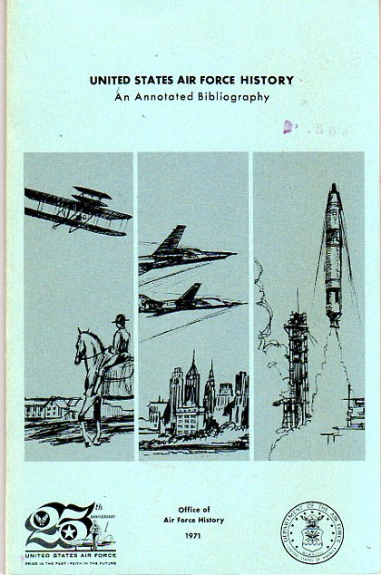 Image for United States Air Force History: An Annotated Bibliography