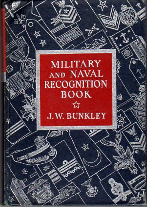 Image for Military and Naval Recognition Book: A Handbook on the Organization, Insignia of Rank of the World's Armed Forces; Etiquette and Customs of the American Services