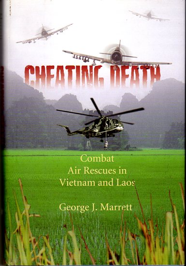 Image for Cheating Death: Combat Air Rescues in Vietnam and Laos