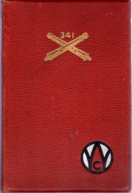Image for Regimental History Three Hundred Forty First (341) Field Artillery, Eighty Ninth (89th) Division of the National Army, Organized September, Nineteen Seventeen, Demobilized June, Nineteen Nineteen