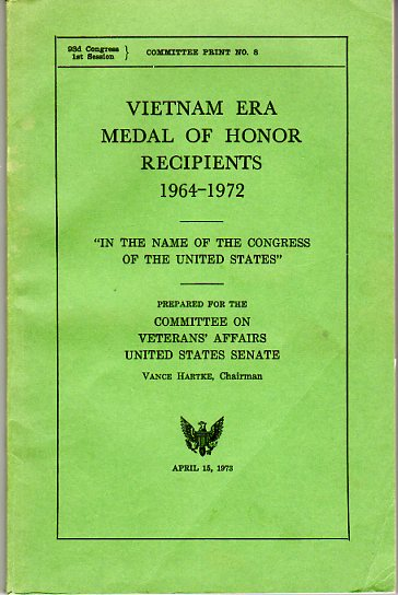 Image for Vietnam Era Medal of Honor Recipients 1964- 1972 Prepared for the Committee on Veterans' Affairs, United States Senate (Committee Print No. 8)