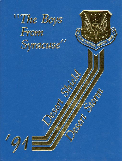 Image for The Boys From Syracuse (174th Tactical Fighter Wing): '91 Desert Shield, Desert Storm