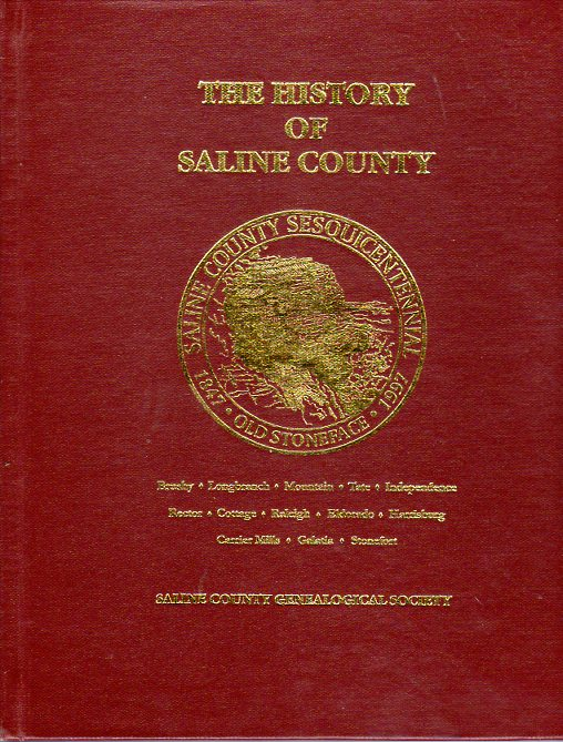 Image for The History of Saline County (Illinois) 1847- 1997: Brushy, Longbranch, Mountain, Tate, Independence, Rector, Cottage, Raleigh, Eldorado, Harrisburg, Carrier Mills, Galatai, Stonefort