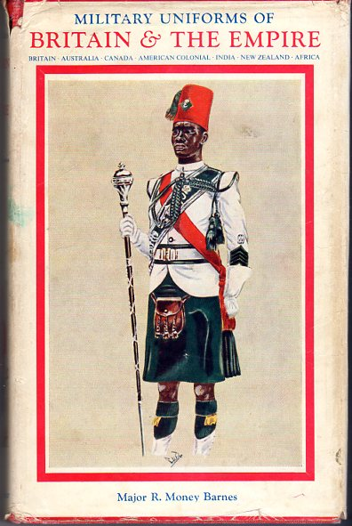 Image for Military Uniforms of Britain & the Empire 1742 to the Present Time (Imperial Services Library series, Volume IV)
