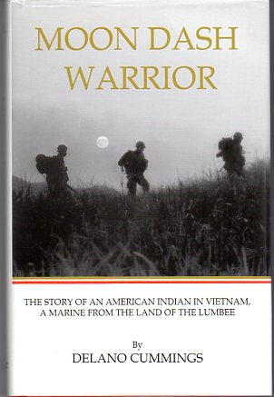 Image for Moon Dash Warrior: The Story of an American Indian in Vietnam, a Marine From the Land of the Lumbee