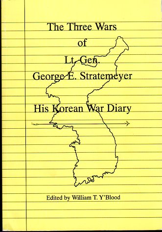 Image for The Three Wars of Lt. Gen. George E. Stratemeyer: His Korean War Diary
