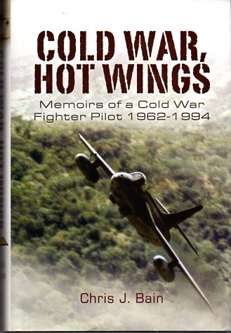 Image for Cold War, Hot Wings: Memoirs of a Cold War Fighter Pilot 1962-1994