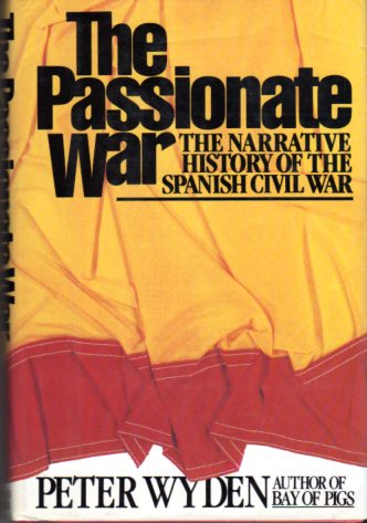 Image for The Passionate War: The Narrative History of the Spanish Civil War
