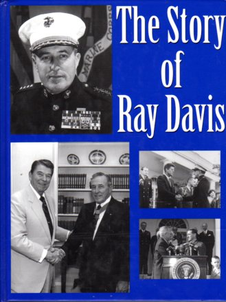 Image for The Story of Ray Davis, General of Marines: World War II Navy Cross; Korean War, Medal of Honor; Vietnam, Distinguished Service Medal