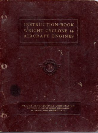 Image for Instructions for the Installation, Operation, and Maintenance of the Wright Aircraft Cyclone 14 Aircraft Engine Model C14B