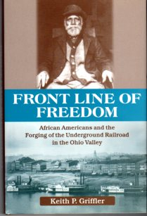 Image for Front Line of Freedom: African Americans and the Forging of the Underground Railroad in the Ohio Valley (Ohio River Valley Series)
