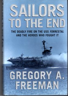 Image for Sailors to the End: The Deadly Fire on the USS Forrestal and the Heroes Who Fought It