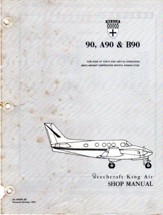Image for Beechcraft King Air 90, A90 & B90 Shop Manual (65- 590016- 5D)