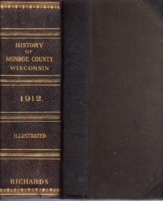Image for History of Monroe County, Wisconsin Past and Present Including an Account of the Cities, Towns and Villages of the County
