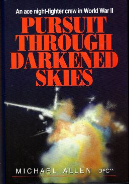 Image for Pursuit Through Darkened Skies: An Ace Night Fighter Crew in World War II