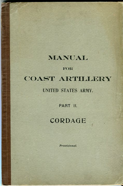 Image for Manual for Coast Artillery, United States Army, Part II: Cordage (Provisional)